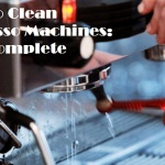 How to Clean Espresso Machines: The Complete Guide